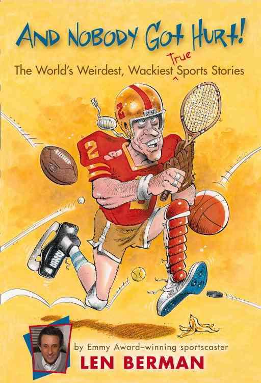 And Nobody Got Hurt! By Berman, Len/ Gamble, Kent (ILT)