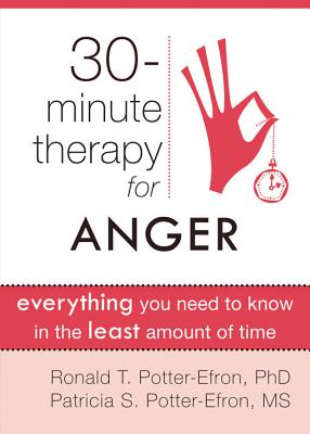 Thirty Minute Therapy for Anger By Potter-efron, Ronald/ Potter-Efron, Patricia