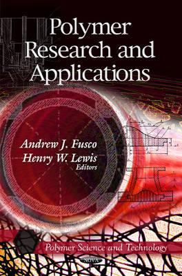 Polymer Research and Applications By Fusco, Andrew J. (EDT)/ Lewis, Henry W. (EDT)